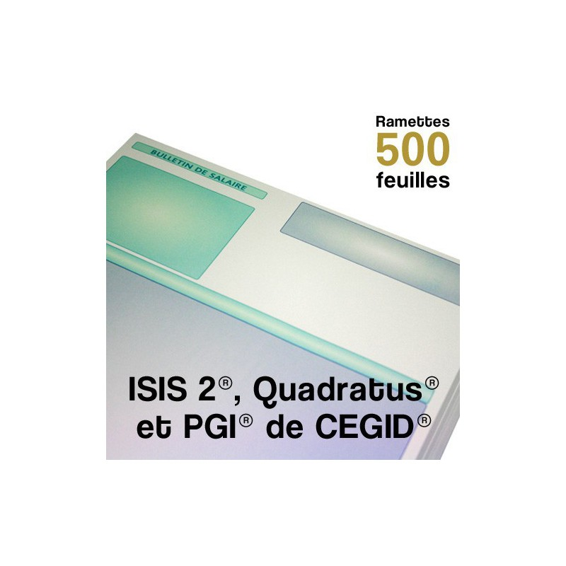 Bulletins de paie - ISIS 2®, Quadratus® et PGI® de CEGID® - Ramettes de 500 feuilles